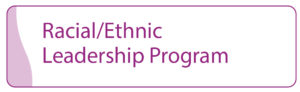 Racial Ethnic Leadership Program